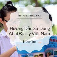 Hướng Dẫn Sử Dụng Atlat Địa Lý Việt Nam Hiệu Quả