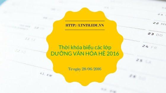 Thời khóa biểu các lớp Bồi Dưỡng Văn Hóa Hè 2016 từ ngày 28-6