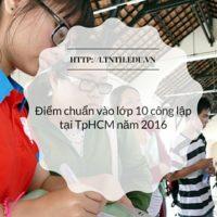 Điểm chuẩn vào lớp 10 tại TpHCM năm học 2016-2017