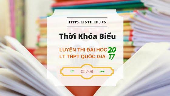 TKB Luyện Thi Đại Học 2017 Buổi Sáng Từ 5/9/2016