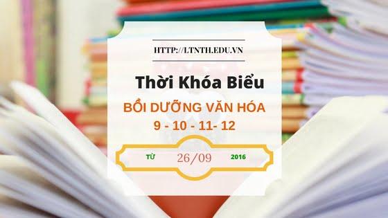 TKB các lớp Bồi Dưỡng Văn Hóa 2016-2017 từ ngày 26/9/2016