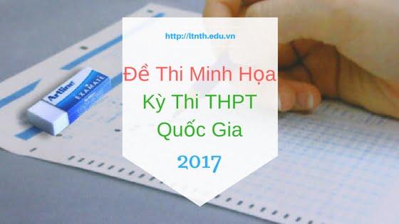 Tổng hợp đề thi minh họa các môn của kỳ thi THPT Quốc Gia 2017