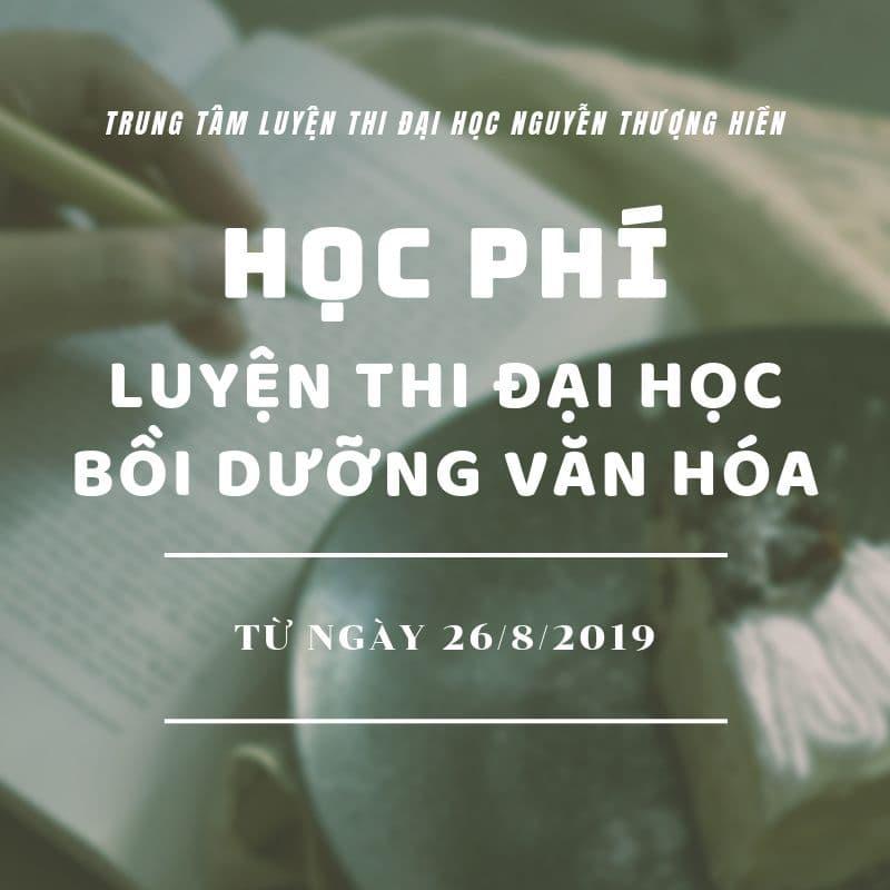Học phí các lớp Luyện Thi Đại Học Cấp Tốc & Bồi Dưỡng Văn Hóa từ 26/8/2019