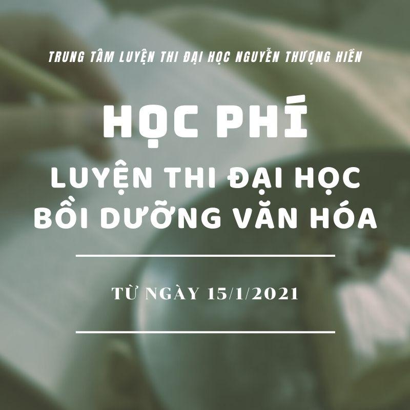 Học phí các lớp Luyện Thi Đại Học & Bồi Dưỡng Văn Hóa từ 15/1/2021 (Poster)